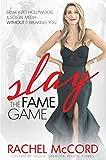Slay The Fame Game