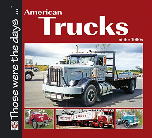 American Trucks of the 1960s (Those were the days ... series Book 1) por Norm Mort
