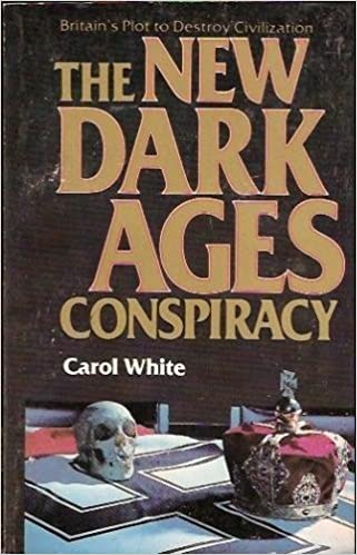 The New Dark Ages Conspiracy Britain S Plot To Destroy