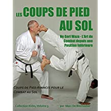 Les Coups de Pied au Sol (Collection 'Kicks' t. 3) (French Edition)