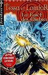 Les aventures de Tessa et Lomfor, tome 3 : Forêt des ombres par Viau