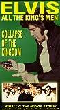 Elvis: Collapse of Kingdom [VHS]