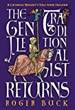 The Gentle Traditionalist Returns: A Catholic