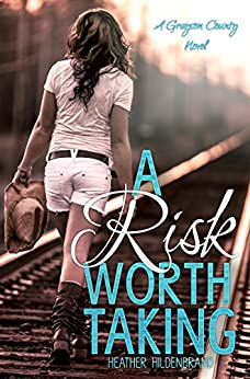 A Risk Worth Taking (Grayson County Series Book 1) by [Hildenbrand, Heather]