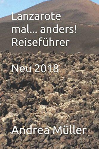 Lanzarote mal... anders! Reiseführer Neu 2018 (German Edition)