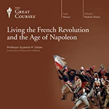 Living the French Revolution and the Age of Napoleon Lecture by  The Great Courses Narrated by Professor Suzanne M. Desan