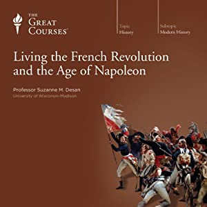 Living the French Revolution and the Age of Napoleon Lecture