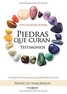Piedras que curan, testimonios (Spanish Edition)