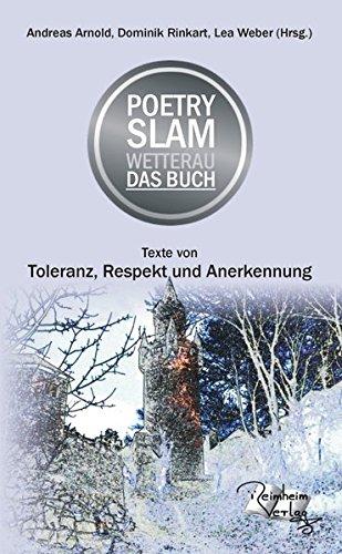 Poetry Slam Wetterau Das Buch: Texte von Toleranz, Respekt und Anerkennung