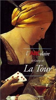 L'ABCdaire de Georges de la Tour par Olivier Bonfait