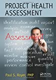 Project Health Assessment (Best Practices and Advances in Program Management)
