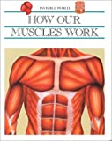 img - for How Our Muscles Work (Invisible World) book / textbook / text book