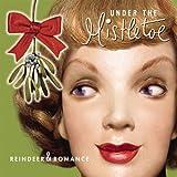 Under The Mistletoe: Reindeer & Romance
