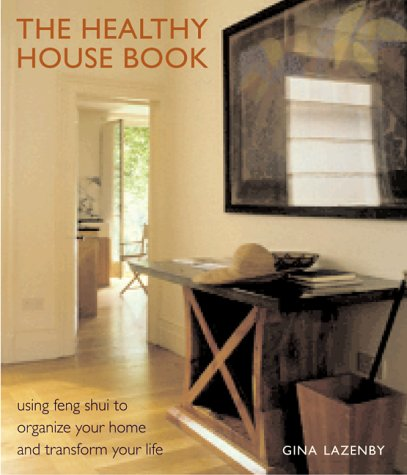 The Healthy House Book: Using Feng Shui to Organize Your Home and Transfor Your Life ebook