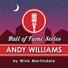 Andy Williams Radio/TV Program Auteur(s) : Wink Martindale Narrateur(s) : Wink Martindale