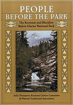 Book People Before the Park: The Kootenai and Blackfeet before Glacier National Park by Sally Thompson (July 07,2015)
