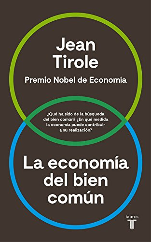 La economía del bien común (Pensamiento) Tapa blanda – 4 may 2017 Jean Tirole TAURUS 8430618619 Economics