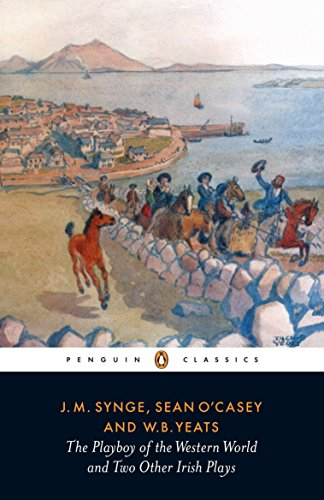 The Playboy of the Western World and Two Other Irish Plays (Jm Synge The Playboy Of The Western World)