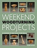 Weekend Woodturning Projects