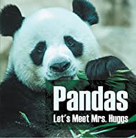 Pandas - Let's Meet Mrs. Huggs: Panda Bears for Kids (Children's Bear Books)