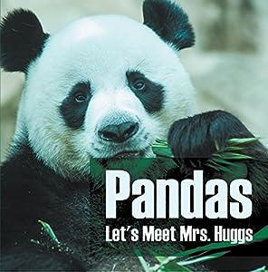 Pandas - Let's Meet Mrs. Huggs: Panda Bears for Kids (Children's Bear Books)