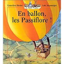 En ballon, les Passiflore!