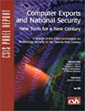 Computer Exports and National Security in a Global Era : New Tools for a New Century, Lewis, James Andrew and Hamre, John J., 089206403X
