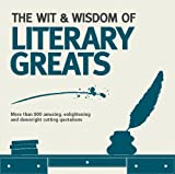 The Wit and Wisdom of Literary Greats, Nick Holt, 1853758450