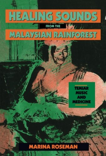 Healing Sounds from the Malaysian Rainforest: Temiar Music and Medicine (Comparative Studies of Health Systems and Medic