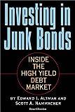 Investing in Junk Bonds: Inside the High Yield Debt Market