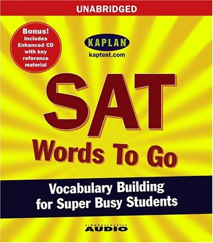 SAT Words to Go: Vocabulary Building for Super Busy Students (Kaplan Vocabulary Building)