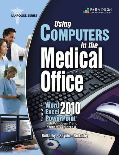 Using Computers in the Medical Office: Microsoft (R) Word, Excel, and PowerPoint 2010: Text with data files CD