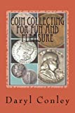 Coin Collecting for Fun and Pleasure