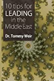 10 Tips for Leading in the Middle East, Tommy Weir, 1482396815