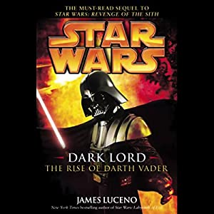 Star Wars: Dark Lord: The Rise of Darth Vader Hörbuch