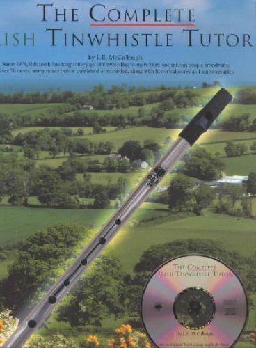 Irish Tin Whistle Tutor (The Complete Irish Tin Whistle Tutor)