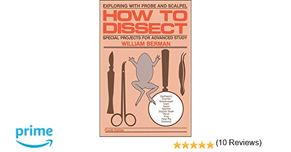 Amazon how to dissect exploring with probe and scalpel amazon how to dissect exploring with probe and scalpel special projects for advanced study 9780671763428 william berman books fandeluxe Image collections