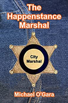 The Happenstance Marshal: Lucky Lady Lawman (The Millie Series Book 1) by [O'Gara, Michael]