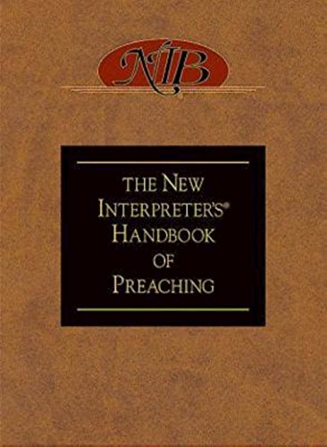 The New Interpreter's® Handbook of Preaching