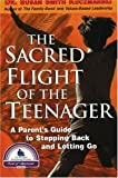 img - for The Sacred Flight of the Teenager: A Parent's Guide to Stepping Back and Letting Go by Susan Smith Kuczmarski (2004-04-01) book / textbook / text book