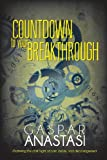 Countdown to Your Breakthrough, Gaspar Anastasi, 0615602282