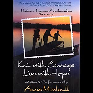 Knit with Courage, Live with Hope Audiobook