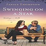 Swinging on a Star: Weddings by Bella, Book 2 | Janice Thompson