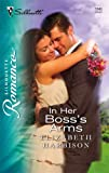 In Her Boss's Arms, Elizabeth Harbison, 0373198469