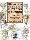 img - for Dicionario Dos Seres M ticos Galegos / Dictionary of Gallegos Mythical Beings (Grandes Obras-edicions Singulares) (Galician Edition) book / textbook / text book