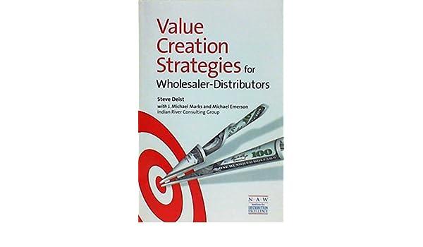 Value Creation Strategies for Wholesaler-Distributors: Mike Marks