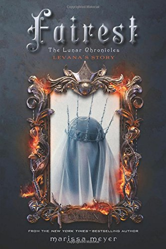 Fairest (The Lunar Chronicles, #3.5)