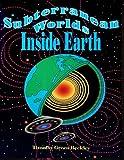Subterranean Worlds Inside Earth