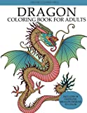 Dragon Coloring Book for Adults: Dazzling Dragon Designs to Color (Adult Coloring Books)