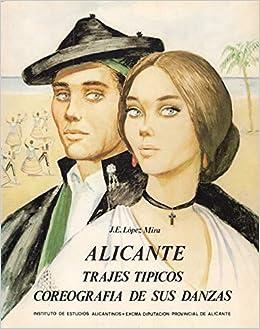 Alicante: Trajes tžpicos, coreografža de sus danzas, siglos XVIII ...